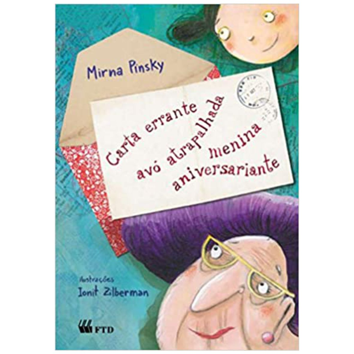 Livro Carta Errante, Avó Atrapalhada, Menina Aniversariante - Editora FTD
