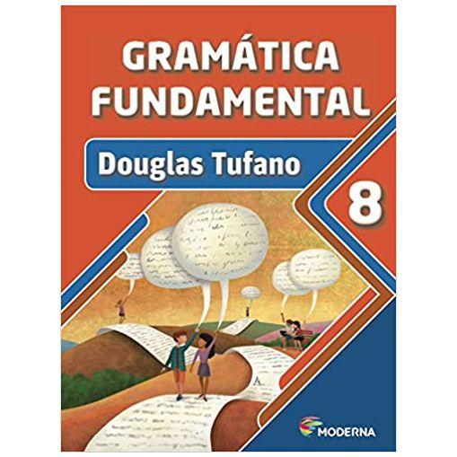 Livro Gramática Fundamental. 8º Ano -  Editora Moderna