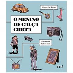 Livro O Menino de Calça Curta - Editora FTD